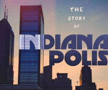 The Story of Indianapolis